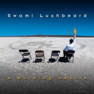 "Swami Lushbeard - ""A Burning Desire"" Cover Art"