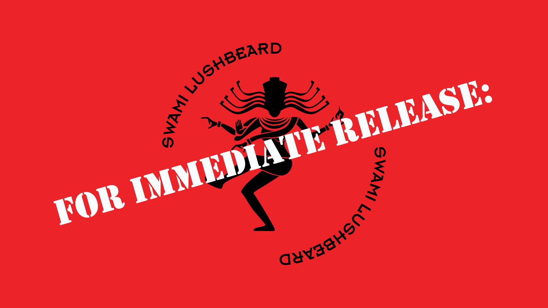 Swami Lushbeard Release
