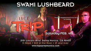Swami Lushbeard live at Trip