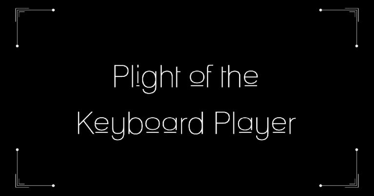 Kickstarter 2019: Plight of The Keyboard player